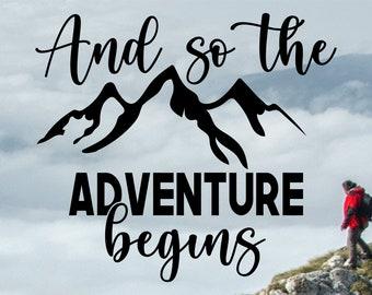 And So The Adventure Begins, Hiking SVG, Hiking vector, Hiking Tee Shirt, Fun Hiking SVG, Cut Files for Cricut, Silhouette, Glowforge