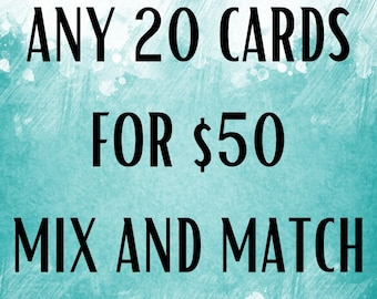 Mix and Match ANY 20 Cards