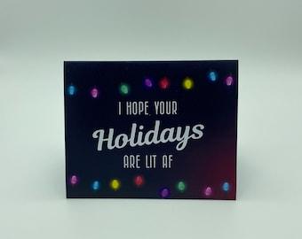 Holidays Lit AF Holiday Greeting Card