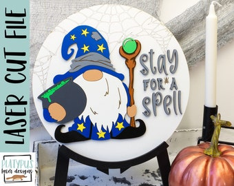 Stay for a spell Gnome sign- Halloween sign SVG Laser file - Glowforge file - Halloween Gnome door hanger cut file - Digital Download