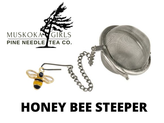 HONEY BEE charm and Stainless Steel Tea STEEPER to use for our Canadian Eastern White Pine Loose Needles