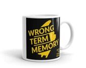 Wrong Term Memory Mug