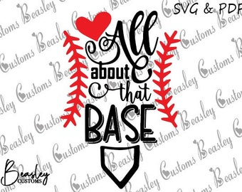 All about that base SVG, All about that base PDF, Baseball svg, Softball svg, Softball pdf, Baseball pdf