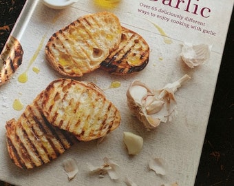 Fresh Grown Garlic and a BOOK! Recipes