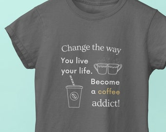 Change the Way Unisex T-shirt |Trendy T-shirt with a Life Changer Design | Perfect Gift for Graduates and Tea Addict |  High-Quality T-shirt