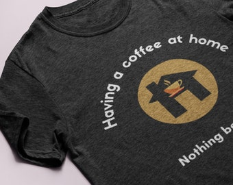 Coffee at Home Unisex T-shirt | My Best Coffee and Adorable T-shirt Design Made with Cotton | Trendy Gift for Home Lovers and Family Lovers
