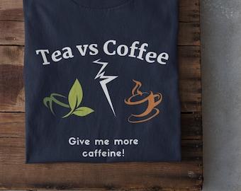 Tea vs Coffee T Shirt, Coffee Lover Gift, Coffee Lover Shirt, Great Gift for Tea Lover, Tea Enthusiast Shirt, Unisex Funny Coffee T-Shirt
