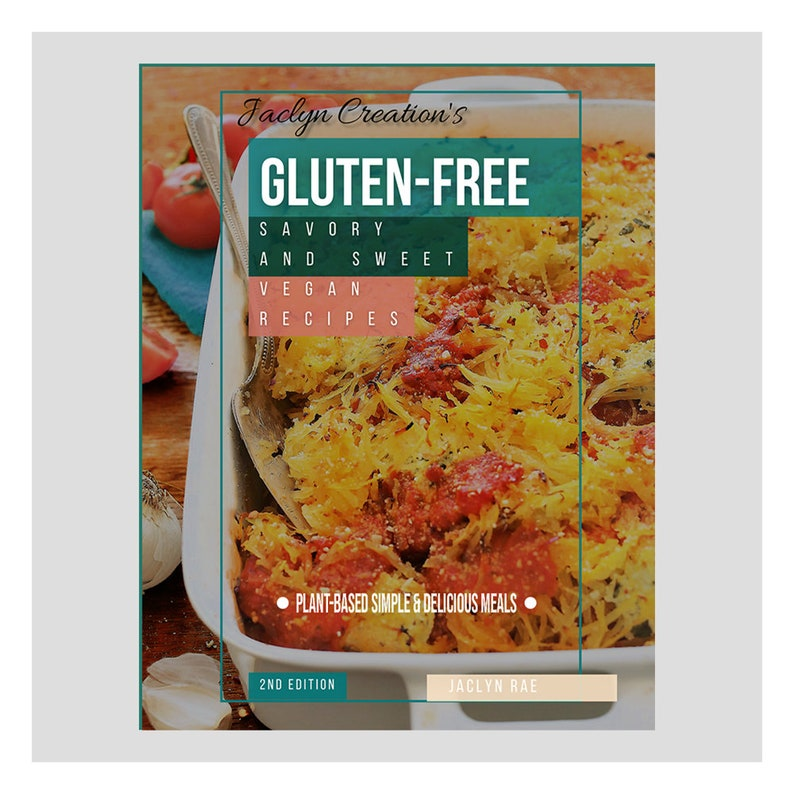 Jaclyn Creations Gluten-Free Savory And Sweet Vegan Recipes image 0