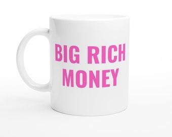 Big Rich Money coffee mug for entrepreneurs