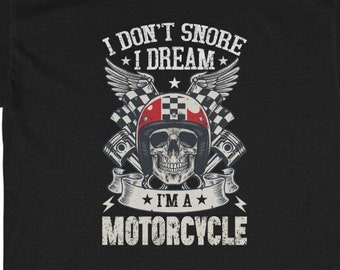 Dreaming I'm a motorcycle tee - Great biker gift t-shirt
