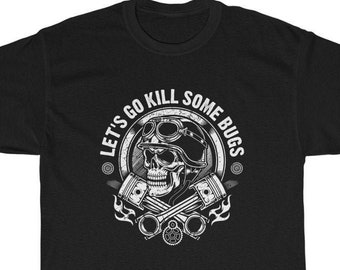 Lets go kill some bugs cotton tee