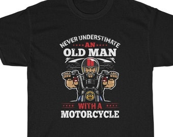 Never Underestimate an old man with a motorcycle cotton tee