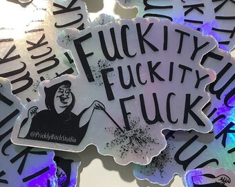 Fuckity, Fuckity, Fuck!- Holographic Sticker 6.5cm x 7.6cm / Fairy godmother / magic spell