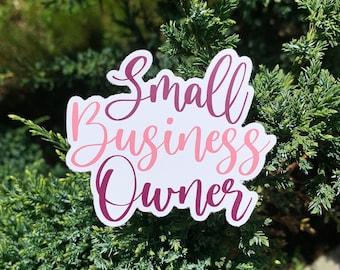 Small Business Owner Sticker, Hydro Flask Sticker, Laptop Sticker, Mirror Sticker, Kid's Birthday, Birthday Gift, Christmas Gift