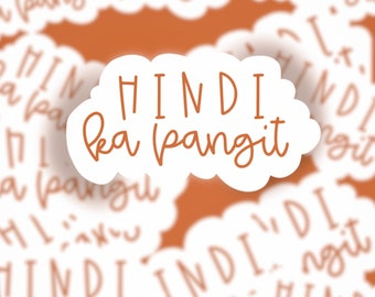 Hindi, ka pangit sticker | Filipino sticker | Filipino inspired