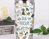 Dog Person Steel Tumbler MY151 73O36, Personalized Tumbler, Custom Tumbler, Gift For Your Friends For You