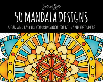 50 Mandala Designs: A Fun & Easy Coloring Book for Kids and Beginners (Instant Download PDF Edition)