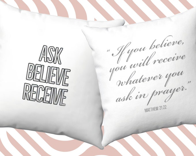 Featured listing image: Biblical Religious Christian Cushion with Front & Back Print - Ask Believe Receive Bible Ref Matthew 21:22 - Law of Attraction Throw Pillow