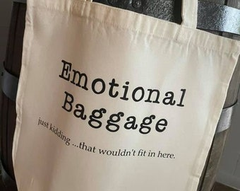 Emotional Baggage -- Funny totes