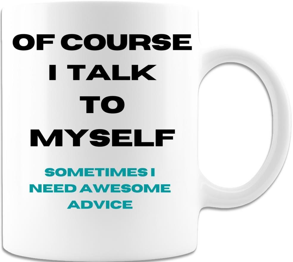 Natürlich rede ich mit mir selbst manchmal benötige ich