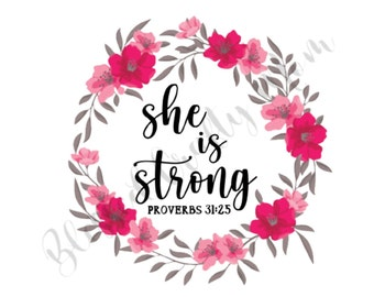She Is Strong,Flower Wreath,PNG ,Floral Circle Clipart,Vector,Sublimation,Inspirational quotes, Bible verse