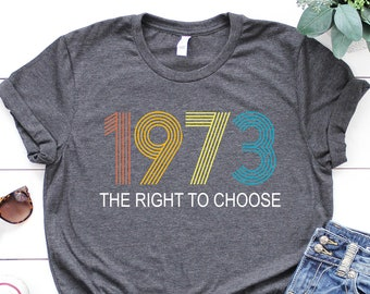 Women's Right to Choose, Vintage Defend Roe 1973 Pro-Choice Shirt, Women's Fundamental Rights T-Shirt. Feminist Tees,Pro Choice T-Shirt,1973