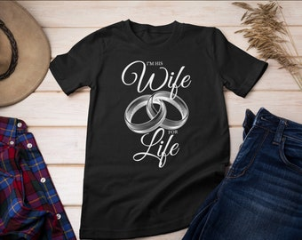 His Wife For Life T-Shirt, His and Her Matching Couples Tee, Anniversary Wedding Gift, Unisex Fit