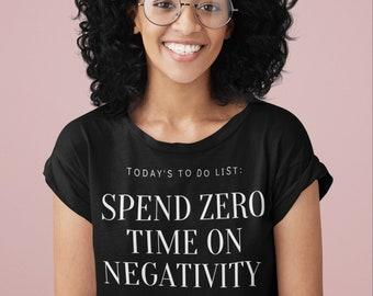 Today's To Do List Spend Zero Time On Negativity T Shirt, Workout Tee, Positive Quote, Inspirational Gift, UNISEX FIT