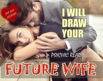 I Will Draw Your Future Wife, Draw My Wife, Future Woman, Psychic Wife Drawing, Draw Wife, Psychic artist, Draw my Soulmate, Mrs