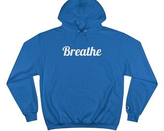 Breathe Champion Hoodie