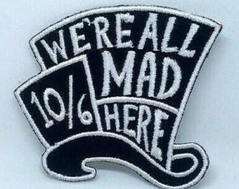 Alice in wonderland We're all mad here Embroidered Iron on Patch