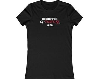 Be Better On Purpose Women's Favorite Tee