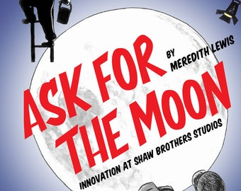 Ask for the moon: Innovation at Shaw Brothers Studios