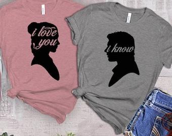 I Love You I Know Couples Shirts, Star Movie, Disneyworld Vacation Matching Shirts, Han Leia Scifi Shirt, Anniversary, Valentines, Christmas