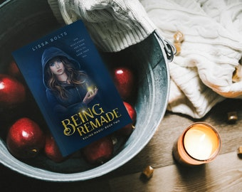 Being Remade - Autographed Paperback - Ruling Magic Book Two by Lissa Bolts