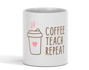 Coffee Teach Repeat Heart Coffee Mug, 11 oz Tea Cup - White Ceramic