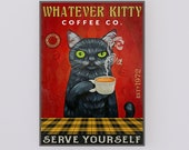 Whatever Kitty Coffee Co Serve Yourself Poster, Coffee life Poster, Love cat Poster, Cat Poster.