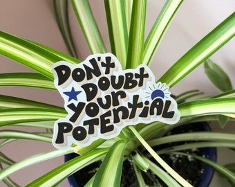 Don't Doubt Your Potential Sticker   Eco-friendly recyclable sticker   Motivational lettering sticker