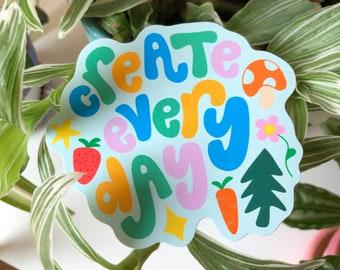 Create Every Day Sticker   Eco-friendly recyclable sticker   Art sticker