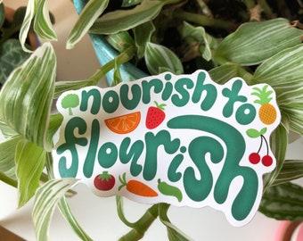 Nourish to Flourish Sticker   Eco-friendly recyclable sticker   Nutrition and food sticker