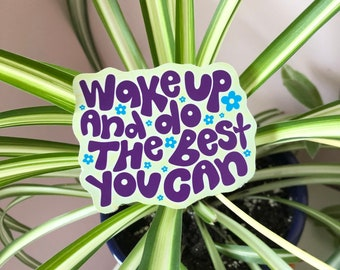 Wake Up and Do Your Best Sticker   Eco-friendly recyclable sticker   Quote lettering sticker