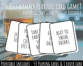 Do You Wanna Play The Card Game    Printer Friendly Drinking Game   Fun Card Game for Adults   Ink Saver Party Game for Friends   Get Drunk