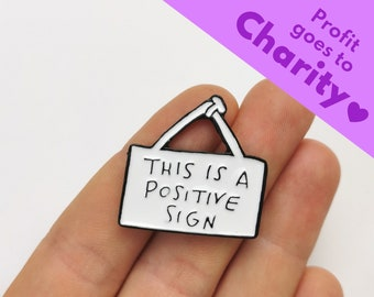 """Enamel Pin """"This Is A Positive Sign"""" 