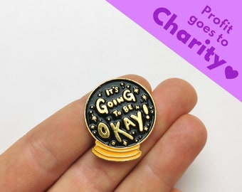 """Enamel Pin """"It's Going To Be Okay!"""" 