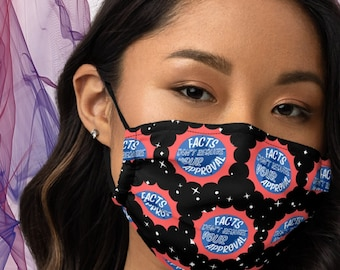 Facts Don't Require Your Approval Covid Mask | Governerd Mask | Here To Be Unreasonable | Fact Revolution | Sharon Says So Premium face mask