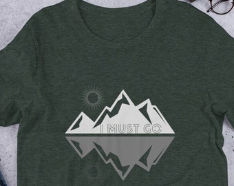 The Mountains are Calling I Must Go T-Shirt | Camping Tee | Hiking Shirt | Bella + Canvas Unisex Tshirt