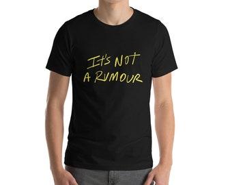 It's Not a Rumour T-Shirt