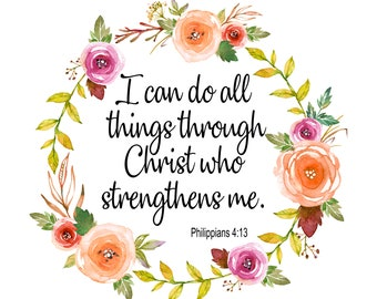 Philippians 4:13, I can do all things, Printable Christian Wall Art, Scripture & Bible Verse Prints, Christian Home Decor, Digital download