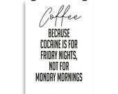 Coffee because Poster Wall Art Home Decor Gift Prints Quote Caption Inspiration