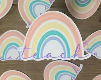 Rainbow Teach Sticker | Teacher sticker, rainbow, sticker for laptop, water bottle